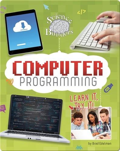 Learn It, Try It: Computer Programming