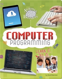 Learn It, Try It: Computer Programming