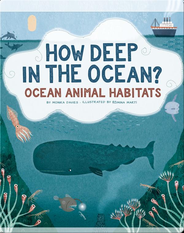 How Deep in the Ocean?: Ocean Animal Habitats
