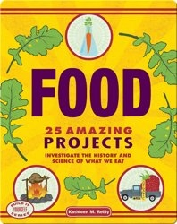 Food: 25 Amazing Projects