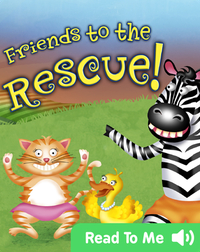 Friends To The Rescue