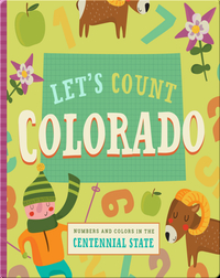 Let's Count Colorado: Numbers and Colors in the Centennial State