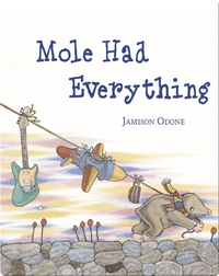 Mole Had Everything
