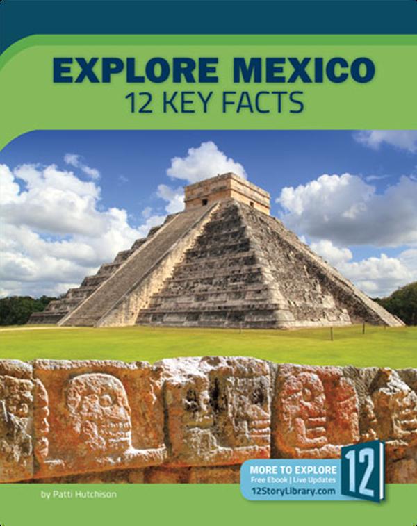 Explore Mexico: 12 Key Facts