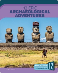 12 Epic Archaeological Adventures