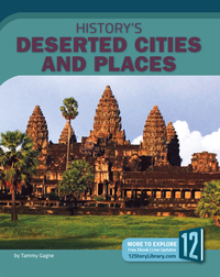 History's Deserted Cities and Places