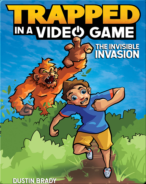 Trapped in a Video Game - The Invisible Invasion (Book 2)