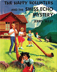 The Happy Hollisters and the Swiss Echo Mystery