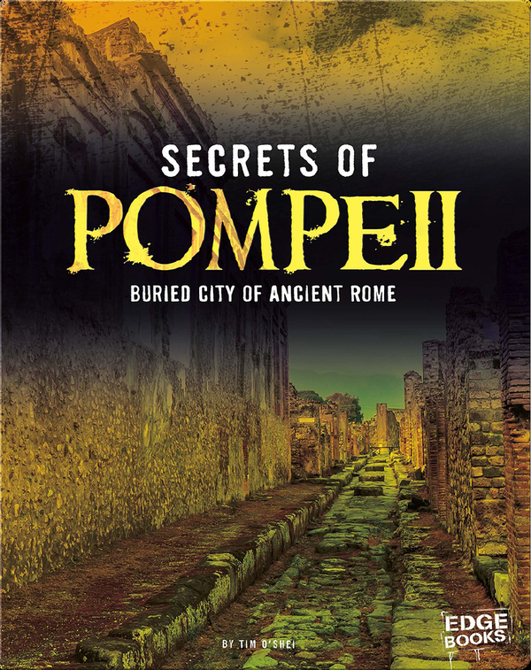 Secrets of Pompeii: Buried City of Ancient Rome