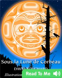 Sous la Lune de Corbeau