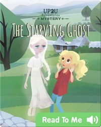 The Starving Ghost: An Up2U Mystery Adventure