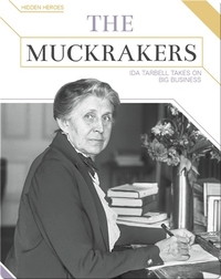 The Muckrakers: Ida Tarbell Takes on Big Business