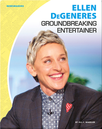 Ellen DeGeneres: Groundbreaking Entertainer