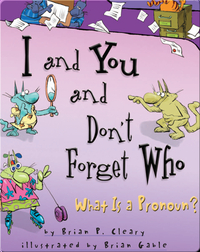 I and You and Don't Forget Who: What Is a Pronoun?