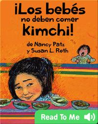 ¡Los bebes no deben comer Kimchi!