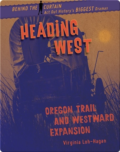 Heading West: Oregon Trail and Westward Expansion