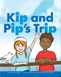 Kip and Pip's Trip