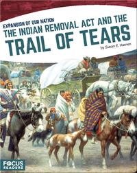 The Indian Removal Act and the Trail of Tears