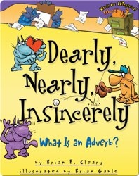 Dearly, Nearly, Insincerely: What Is an Adverb?