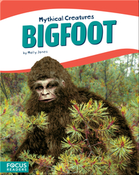Mythical Creatures: Bigfoot