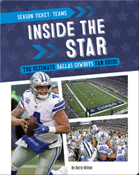 Inside the Star: The Ultimate Dallas Cowboys Fan Guide