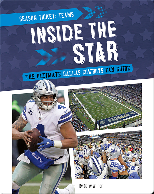 Inside the Star: The Ultimate Dallas Cowboys Fan Guide