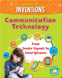 Communication Technology: From Smoke Signals to Smartphones