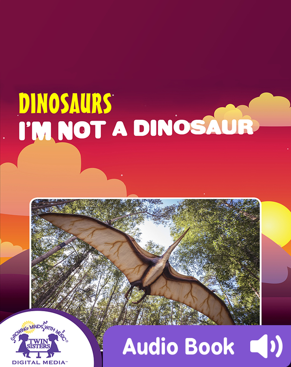 Dinosaurs: I'm Not A Dinosaur