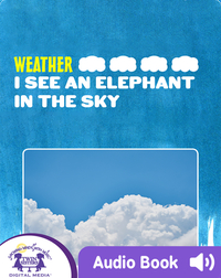Weather: I See An Elephant In The Sky