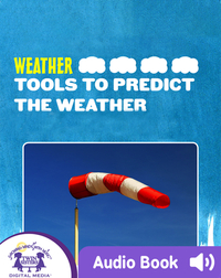 Weather: Tools To Predict The Weather