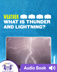 Weather: What Is Thunder And Lightning