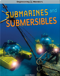 Engineering Wonders: Submarines and Submersibles