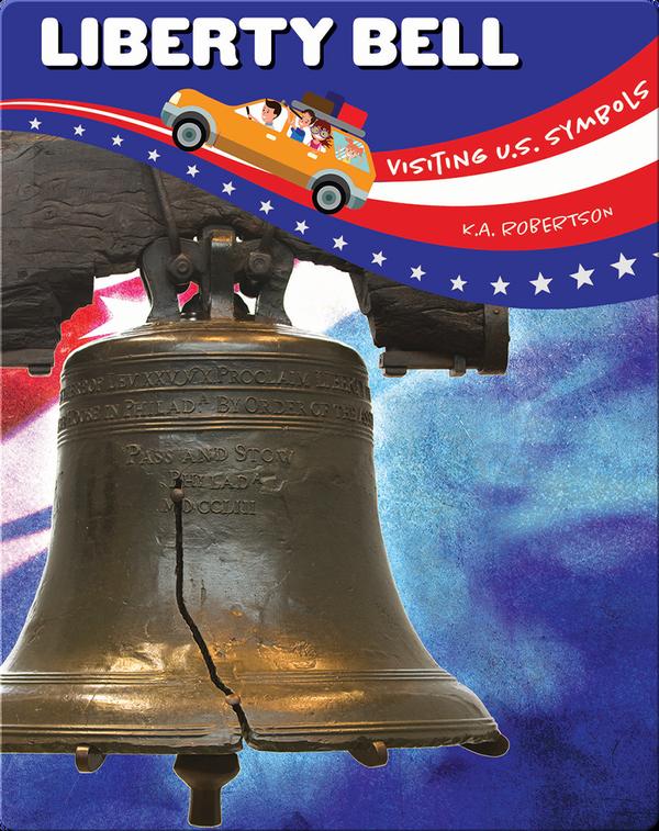 Visiting U.S. Symbols: Liberty Bell