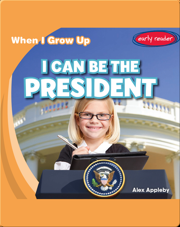 I Can Be The President