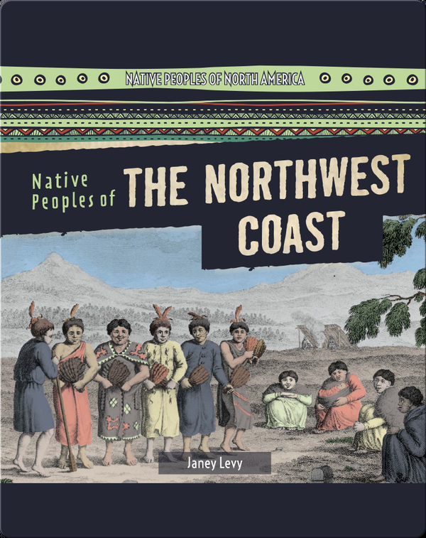 Native Peoples of the Northwest Coast