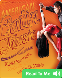 American Latin Music: Rumba Rhythms, Bossa Nova, And the Salsa Sound