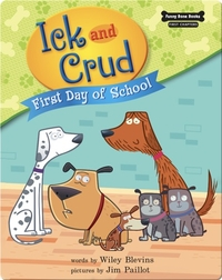 Ick and Crud: First Day of School (Book 5)
