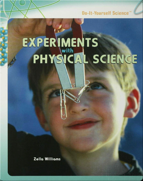 Experiments with Physical Science