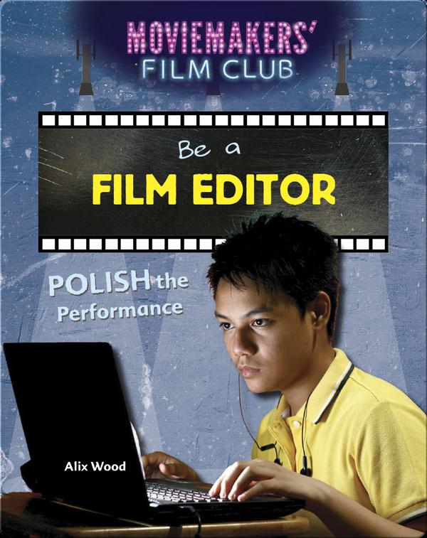 Be a Film Editor: Polish the Performance
