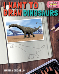 I Want to Draw Dinosaurs