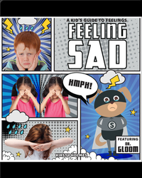 A Kid's Guide to Feelings: Feeling Sad