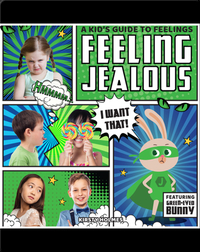 A Kid's Guide to Feelings: Feeling Jealous