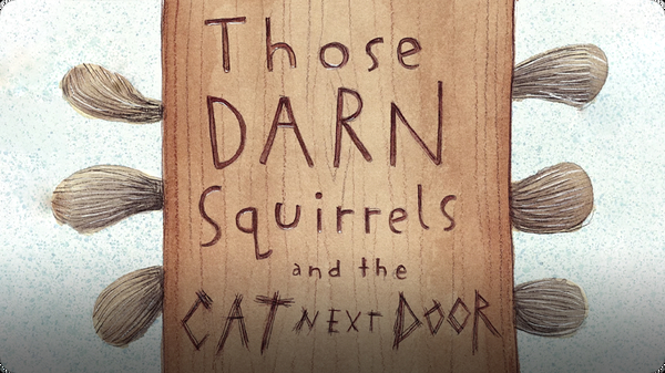 Those Darn Squirrels and the Cat Next Door