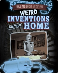 Weird Inventions for Your Home
