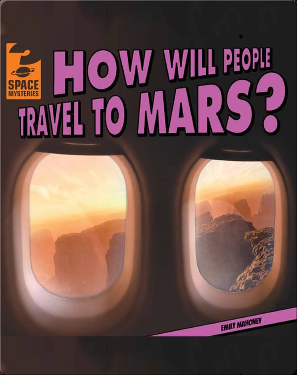 How Will People Travel to Mars?