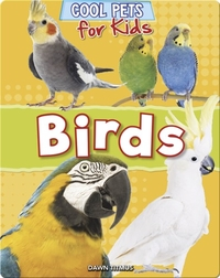 Cool Pets for Kids: Birds