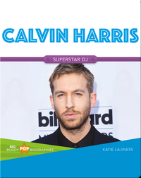 Big Buddy Pop Biographies: Calvin Harris