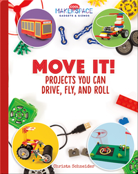 Move It! Projects You Can Drive, Fly, and Roll