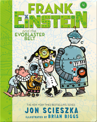 Frank Einstein and the EvoBlaster Belt (Frank Einstein series #4)