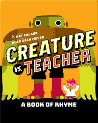 Creature vs. Teacher: A Book of Rhyme